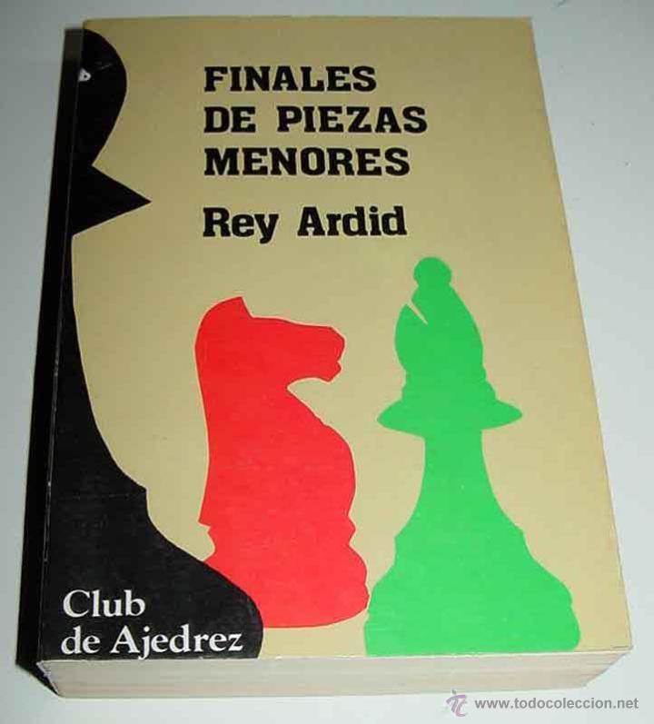 FINALES DE PIEZAS MENORES (CON PEONES) - REY ARDID, R. - M., (AGUILERA), 1983, 4º, 538 PGS.+3 HH. TA (Coleccionismo Deportivo - Libros de Ajedrez)