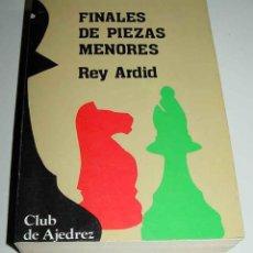 Coleccionismo deportivo: FINALES DE PIEZAS MENORES (CON PEONES) - REY ARDID, R. - M., (AGUILERA), 1983, 4º, 538 PGS.+3 HH. TA. Lote 38251987
