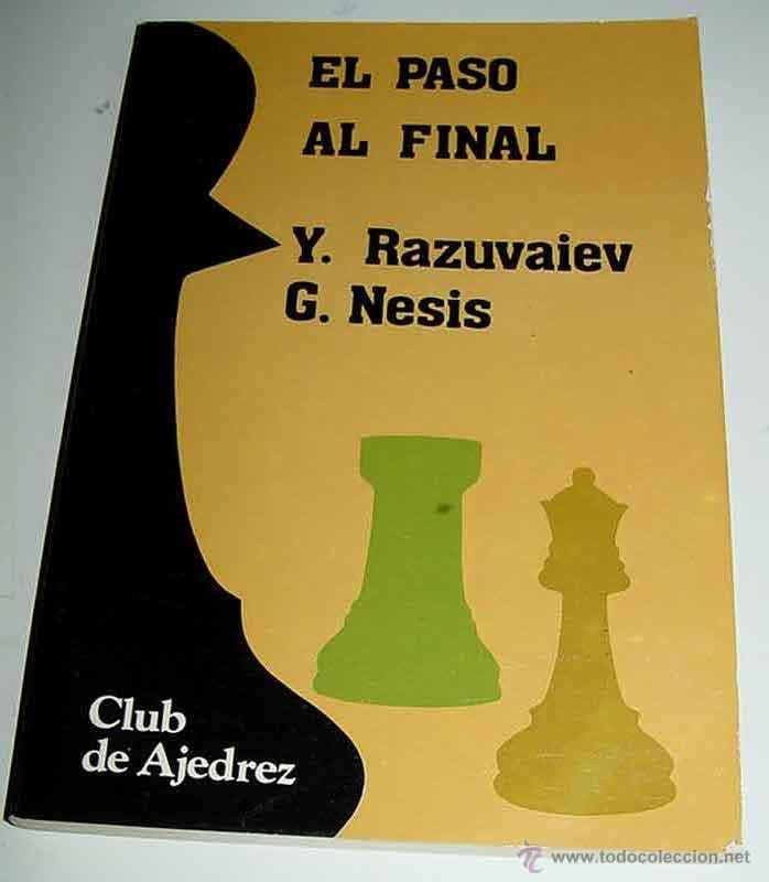 EL PASO AL FINAL. CLUB DE AJEDREZ. RAZUVAIEV,Y.- NESIS,G.- AJEDREZ 124PG. 19CM. AGUILERA MADRID 1985 (Coleccionismo Deportivo - Libros de Ajedrez)