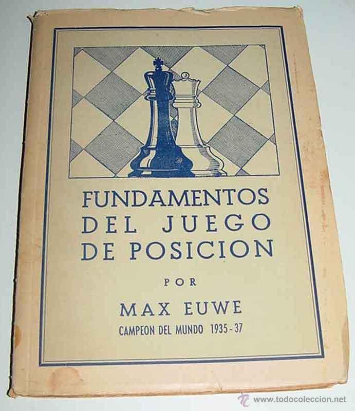 FUNDAMENTOS DEL JUEGO DE POSICIÓN. MAX EUWE. ED. GRABO,, BUENOS AIRES, 1946. 1ª ED. 14X19.5. 93PP. A (Coleccionismo Deportivo - Libros de Ajedrez)