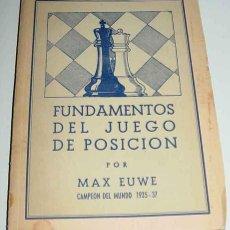 Coleccionismo deportivo: FUNDAMENTOS DEL JUEGO DE POSICIÓN. MAX EUWE. ED. GRABO,, BUENOS AIRES, 1946. 1ª ED. 14X19.5. 93PP. A. Lote 38251996