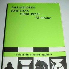 Coleccionismo deportivo: ALEXANDER ALEKHINE - MIS MEJORES PARTIDAS: 1908-1923 - ED. RICARDO AGUILERA. MADRID, 1974. 344 PÁGS.. Lote 38252003