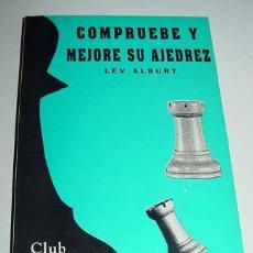 Coleccionismo deportivo: COMPRUEBE Y MEJORE SU AJEDREZ. CLUB DEL AJEDREZ - ALBURT,LEV. - AJEDREZ 183 PAG. 19CM. FUNDAMENTOS M. Lote 90942738