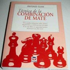Coleccionismo deportivo: TECNICA DE LA COMBINACION DE MATE - ANTONIO GUDE - EDICIONES TUTOR S.A., MADRID, 2000. EN RUSTICA. D. Lote 38252009