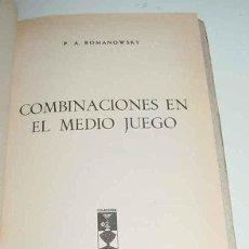 Coleccionismo deportivo: COMBINACIONES EN EL MEDIO JUEGO - P. A. ROMANOWSKY - EDICIONES MARTINEZ ROCA,S.A, BARCELONA, 1981 - . Lote 38252063