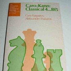 Coleccionismo deportivo: LIBRO CARO KANN CLASSICAL 4 - GARY KASPAROV Y ALEKSANDER SHAKAROV - 1984 - LONDON - EN INGLES - 148 . Lote 38252067