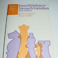Coleccionismo deportivo: LIBRO FRENCH DEFENCE - TARRASCH VARIATION - KEENE, RAYMOND AND SHAUN TAULBUT - ED. B. T. BATSFORD LT. Lote 38252079