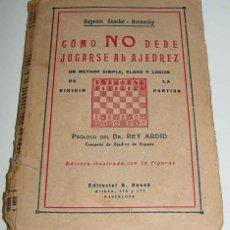 Coleccionismo deportivo: ANTIGUO LIBRO CÓMO NO DEBE JUGARSE AL AJEDREZ - UN METODO SIMPLE, CLARO Y LOGICO DE DIRIGIR LA PART. Lote 38254040