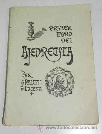 ANTIGUO LIBRO PRIMER LIBRO DEL AJEDRECISTA - AJEDREZ - POR JOSE PALUZIE Y LUCENA - AÑO 1935 - MIDE 1 (Coleccionismo Deportivo - Libros de Ajedrez)