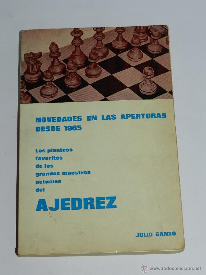 NOVEDADES EN LAS APERTURAS EN EL AJEDREZ DESDE 1965 - JULIO GANZO - RICARDO AGUILERA 1969 - MADRID (Coleccionismo Deportivo - Libros de Ajedrez)