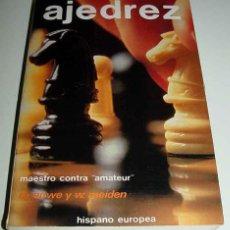 Coleccionismo deportivo: LIBRO AJEDREZ MAESTRO CONTRA AMATEUR - POR EUWE MAX - MEIDEN WALTER - AJEDREZ - MAESTRO CONTRA AMATE. Lote 39266864
