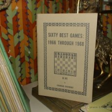 Coleccionismo deportivo: AJEDREZ. SIXTY BEST GAMES: 1966 THROUGH 1968 - CHESS DIGEST. Lote 40310791