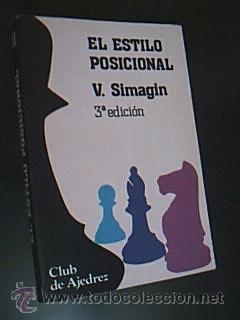 EL ESTILO POSICIONAL. SIMAGIN, V. COLECCIÓN CLUB DE AJEDREZ. ED FUNDAMENTOS, 3ª EDICIÓN 1983. (Coleccionismo Deportivo - Libros de Ajedrez)
