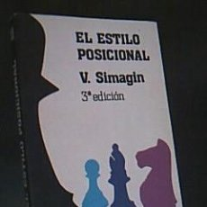Coleccionismo deportivo: EL ESTILO POSICIONAL. SIMAGIN, V. COLECCIÓN CLUB DE AJEDREZ. ED FUNDAMENTOS, 3ª EDICIÓN 1983.. Lote 40375252