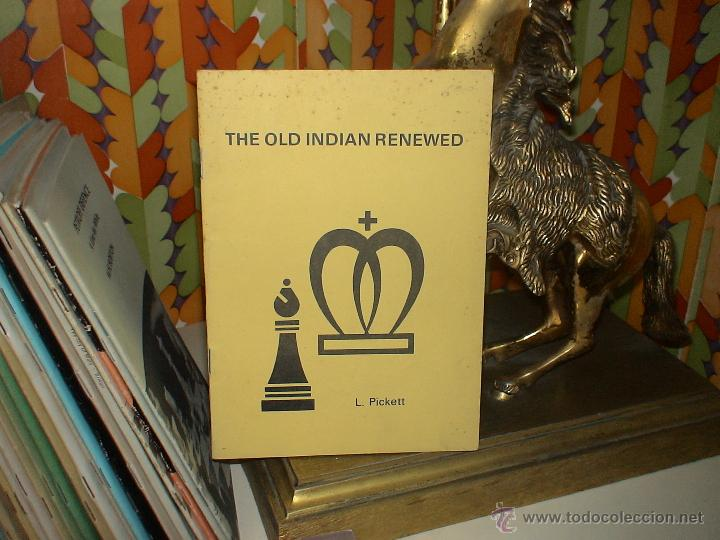 AJEDREZ. CHESS. THE OLD INDIAN RENEWED - LEN PICKETT DESCATALOGADO!!! (Coleccionismo Deportivo - Libros de Ajedrez)