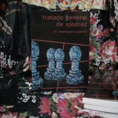 Coleccionismo deportivo: TRATADO GENERAL DE AJEDREZ IV ESTRATEGIA SUPERIOR - ROBERTO GRAU. Lote 161289493