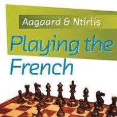 Coleccionismo deportivo: AJEDREZ. CHESS. PLAYING THE FRENCH - JACOB AAGAARD/NIKOLAOS NTIRLIS. Lote 40475229