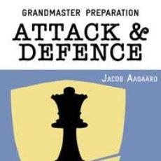 Coleccionismo deportivo: AJEDREZ. CHESS. GRANDMASTER PREPARATION: ATTACK & DEFENCE - JACOB AAGAARD (TAPA DURA). Lote 40489441