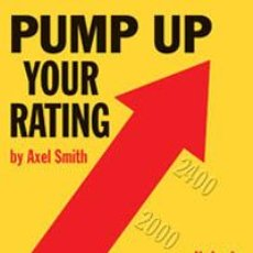 Coleccionismo deportivo: AJEDREZ. CHESS. PUMP UP YOUR RATING - AXEL SMITH. CHESSCAFE.COM 2013 BOOK OF THE YEAR!. Lote 40506644