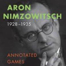 Coleccionismo deportivo: AJEDREZ. CHESS. ARON NIMZOWITSCH 1928-1935 - ARON NIMZOWITSCH/RUDOLF REINHARDT. Lote 40511815