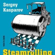 Coleccionismo deportivo: AJEDREZ. CHESS. STEAMROLLING THE SICILIAN - SERGEY KASPAROV. Lote 40523325