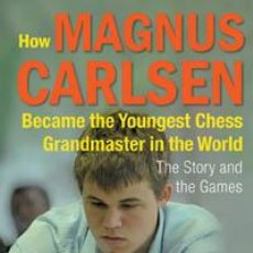 Coleccionismo deportivo: AJEDREZ. HOW MAGNUS CARLSEN BECAME THE YOUNGEST CHESS GRANDMASTER IN THE WORLD - SIMEN AGDESTEIN. Lote 40533976