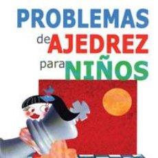 Coleccionismo deportivo: PROBLEMAS DE AJEDREZ PARA NIÑOS - MURRAY CHANDLER. Lote 40575981