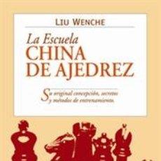 Coleccionismo deportivo: CHESS. LA ESCUELA CHINA DE AJEDREZ - LIU WENZHE. Lote 40718502