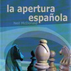 Coleccionismo deportivo: AJEDREZ JUGADA A JUGADA. LA APERTURA ESPAÑOLA - NEIL MCDONALD. Lote 40860072