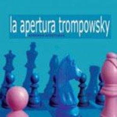 Coleccionismo deportivo: AJEDREZ. APRENDA APERTURAS. LA APERTURA TROMPOWSKY - RICHARD PALLISER. Lote 40860497