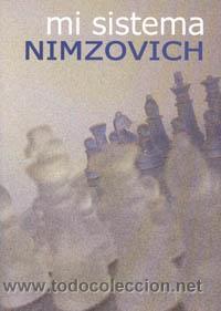 AJEDREZ. MI SISTEMA - AARÓN NIMZOVICH (Coleccionismo Deportivo - Libros de Ajedrez)
