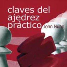 Coleccionismo deportivo: CHESS. CLAVES DEL AJEDREZ PRÁCTICO - JOHN NUNN. Lote 221727076