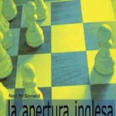 Coleccionismo deportivo: AJEDREZ. APRENDA APERTURAS. LA APERTURA INGLESA - NEIL MCDONALD. Lote 40890149