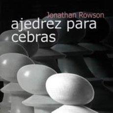 Coleccionismo deportivo: AJEDREZ PARA CEBRAS - JONATHAN ROWSON. Lote 40893251