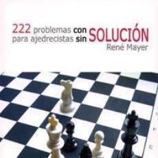 Coleccionismo deportivo: AJEDREZ. CHESS. 222 PROBLEMAS CON SOLUCIÓN PARA AJEDRECISTAS SIN SOLUCIÓN - RENE MAYER. Lote 40900030