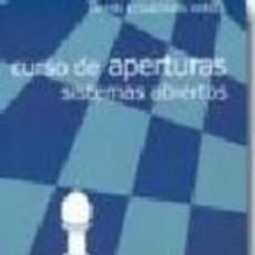 Coleccionismo deportivo: AJEDREZ. CURSO DE APERTURAS. SISTEMAS ABIERTOS - DANIEL ELGUEZÁBAL VARELA. Lote 40916347