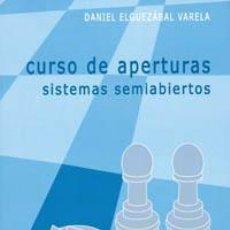 Coleccionismo deportivo: AJEDREZ. CURSO DE APERTURAS. SISTEMAS SEMIABIERTOS SEGUNDA PARTE - DANIEL ELGUEZÁBAL VARELA. Lote 161360672