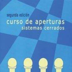 Coleccionismo deportivo: AJEDREZ. CURSO DE APERTURAS. SISTEMAS CERRADOS - DANIEL ELGUEZÁBAL VARELA. 2ª ED REV Y AMP. Lote 40919267