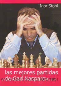 AJEDREZ. LAS MEJORES PARTIDAS DE GARI KASPAROV TOMO I - IGOR STOHL (Coleccionismo Deportivo - Libros de Ajedrez)