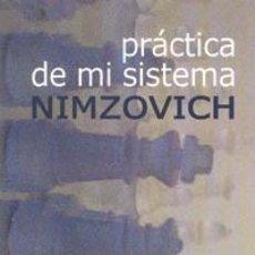 Coleccionismo deportivo: AJEDREZ. PRÁCTICA DE MI SISTEMA - AARON NIMZOVICH. Lote 40938081