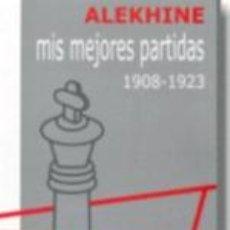 Coleccionismo deportivo: AJEDREZ. MIS MEJORES PARTIDAS 1908 - 1923 - ALEXANDER ALEKHINE. Lote 40968159