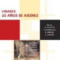 Coleccionismo deportivo: LINARES. 25 AÑOS DE AJEDREZ - MIGUEL ILLESCAS/UBILAVA/AMADOR RODRÍGUEZ/ANGEL MARTÍN DESCATALOGADO!!!. Lote 40999449