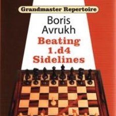 Coleccionismo deportivo: AJEDREZ. CHESS. GRANDMASTER REPERTOIRE 11: BEATING 1.D4 SIDELINES - BORIS AVRUKH. Lote 41084605