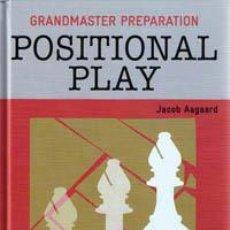 Coleccionismo deportivo: AJEDREZ. CHESS. GRANDMASTER PREPARATION: POSITIONAL PLAY - JACOB AAGAARD (CARTONÉ). Lote 41085925