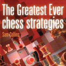 Coleccionismo deportivo: AJEDREZ. THE GREATEST EVER CHESS STRATEGIES - SAM COLLINS. Lote 41086945