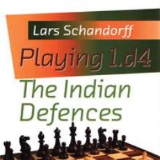 Coleccionismo deportivo: AJEDREZ. CHESS. PLAYING 1.D4 - THE INDIAN DEFENCES - LARS SCHANDORFF. Lote 41100815