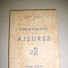 Coleccionismo deportivo: GANZO, JULIO. FORMULARIO DE AJEDREZ. Lote 41201937