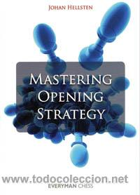 AJEDREZ. CHESS. MASTERING OPENING STRATEGY - JOHAN HELLSTEN (Coleccionismo Deportivo - Libros de Ajedrez)