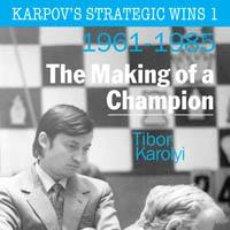 Coleccionismo deportivo: AJEDREZ. CHESS. KARPOV'S STRATEGIC WINS 1. THE MAKING OF A CHAMPION (1961-1985) - TIBOR KAROLYI. Lote 41468786