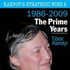 Coleccionismo deportivo: AJEDREZ. CHESS. KARPOV'S STRATEGIC WINS 2. THE PRIME YEARS (1986-2010) - TIBOR KAROLYI. Lote 41470743
